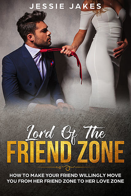 Lord Of The Friend Zone, Jessie Jakes