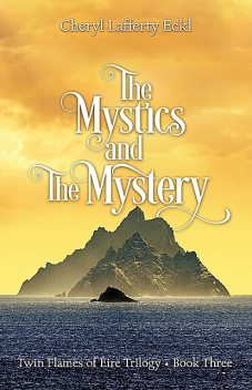 The Mystics and The Mystery, Cheryl Eckl