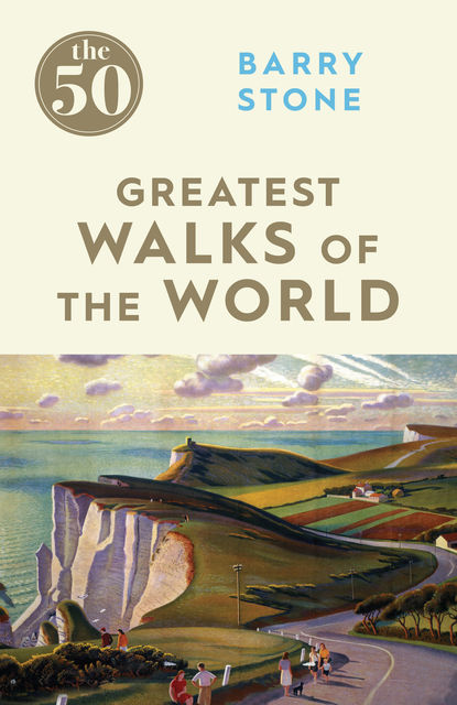 The 50 Greatest Walks of the World, Barry Stone