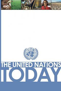 The United Nations Today (formerly titled Basic Facts about the UN) 2008, Department of Public Information