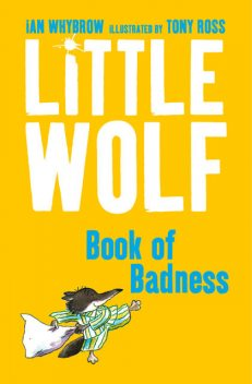 Little Wolf's Book of Badness, Ian Whybrow