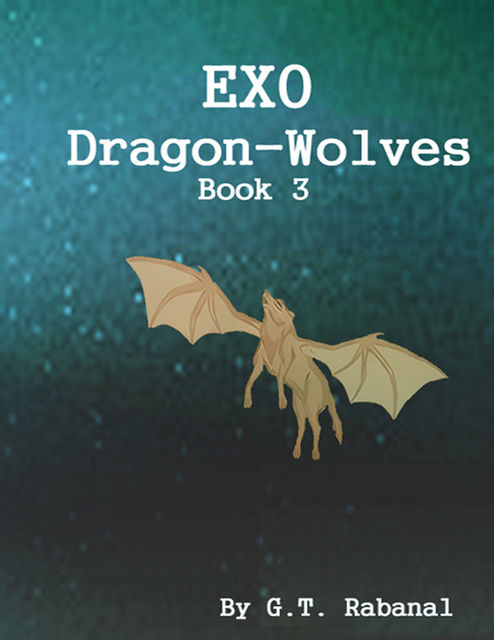 EXO Dragon-Wolves, G.T.Rabanal