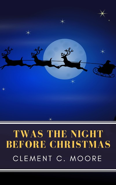 Twas the Night Before Christmas (Illustrated Edition), Clement Clarke Moore