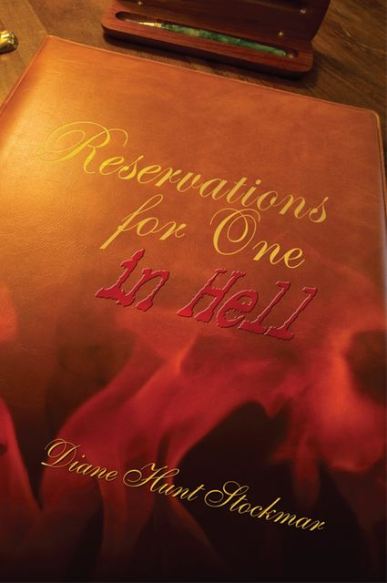 Reservations for One in Hell, Diane Hunt Stockmar