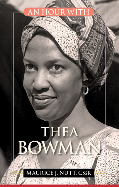 An Hour With Thea Bowman, Maurice Nutt, C.Ss.R.