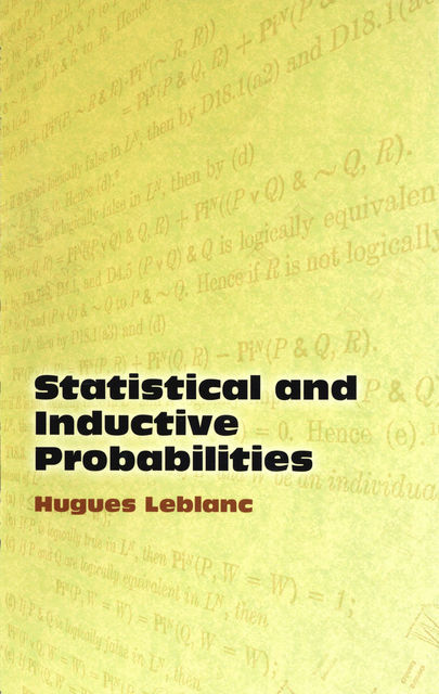 Statistical and Inductive Probabilities, Hugues Leblanc