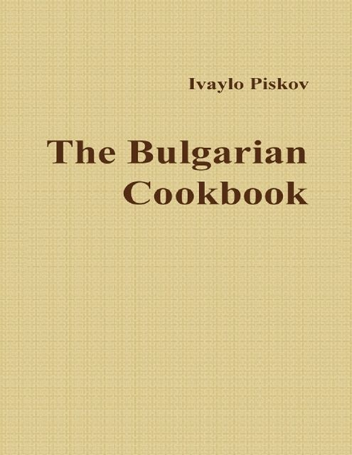 The Bulgarian Cookbook, Ivaylo Piskov