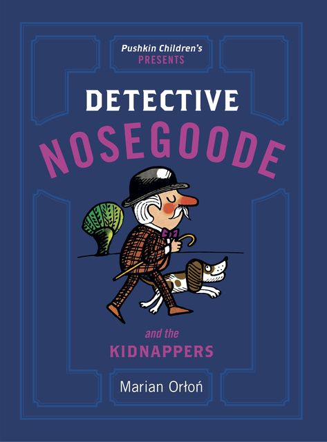 Detective Nosegoode and the Kidnappers, Marian Orłoń