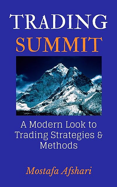 Trading Summit: A Modern Look to Trading Strategies and Methods, Mostafa Afshari