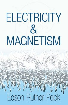 Electricity and Magnetism, Edson Ruther Peck