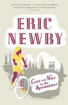Love and War in the Apennines, Eric Newby