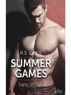 Summer games : sans limites (French Edition), R.S. Grey