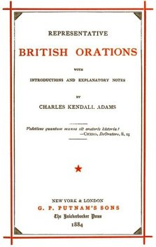 Representative British Orations with Introductions and Explanatory Notes, Volume I (of 4), Charles Kendall Adams