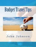 Budget Travel Tips, John Johnson