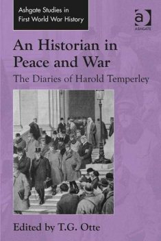 An Historian in Peace and War, T.G.Otte