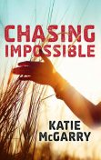 Chasing Impossible, Katie McGarry
