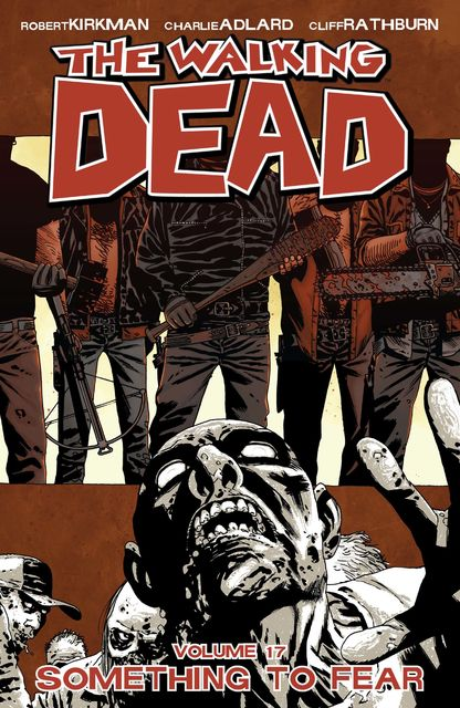 The Walking Dead, Vol. 17, Robert Kirkman