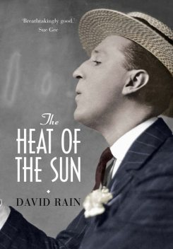 The Heat of the Sun, David Rain