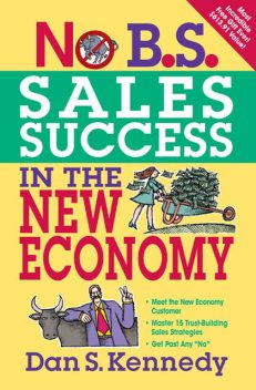 No B.S. Sales Success In The New Economy, Dan Kennedy