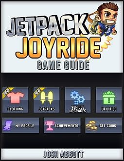 Jetpack Joyride Game Guide, Josh Abbott