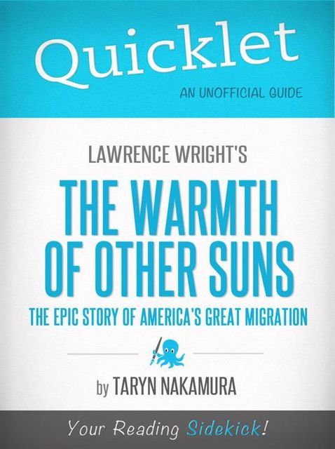 Quicklet on Isabel Wilkerson's The Warmth of Other Suns: The Epic Story of America's Great Migration, Taryn Nakamura