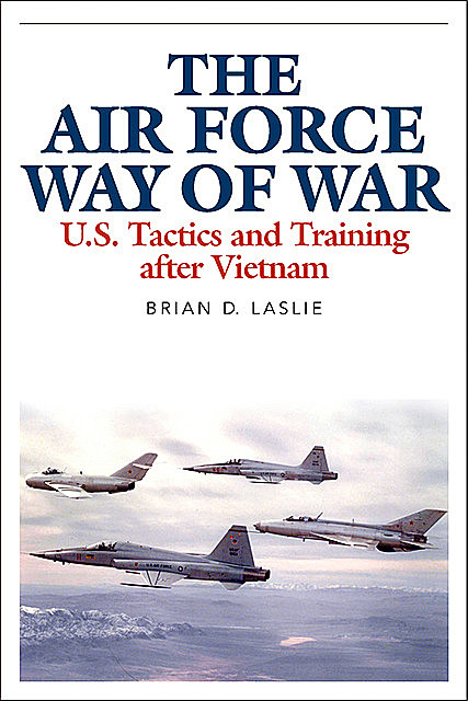 The Air Force Way of War, Brian D.Laslie
