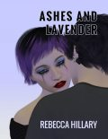 Ashes and Lavender, Rebecca Hillary