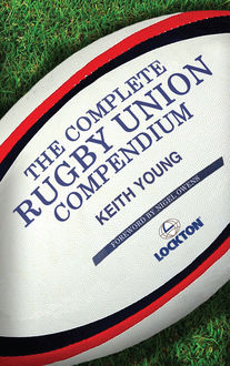 The Complete Rugby Union Compendium, Keith Young