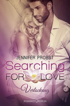 Searching for Love: Verlockung, Jennifer Probst