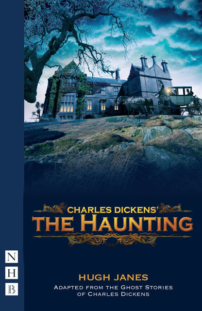 The Haunting (NHB Modern Plays), Charles Dickens