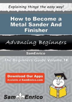 How to Become a Metal Sander And Finisher, Royal Jeffrey