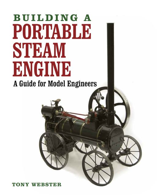 Building a Portable Steam Engine, Tony Webster