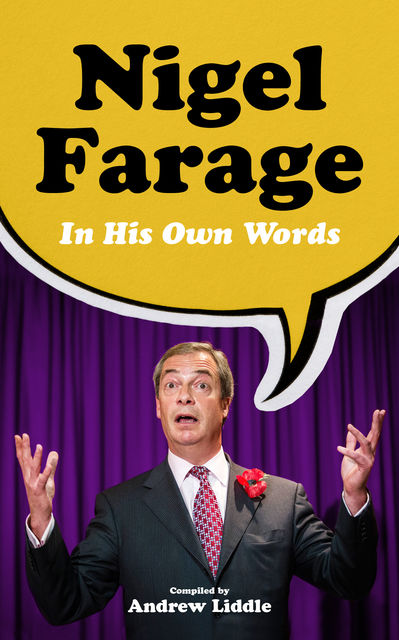 Nigel Farage in His Own Words, Andrew Liddle