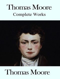Complete Works of Thomas Moore, Thomas Moore, Isabelle Hall