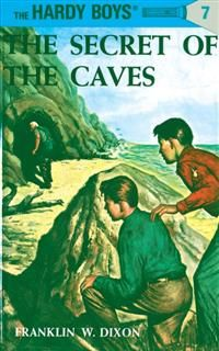 Hardy Boys 07: The Secret of the Caves, Franklin Dixon