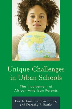 Unique Challenges in Urban Schools, Eric Jackson, Carolyn Turner, Dorothy E. Battle
