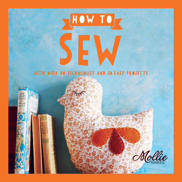 How to Sew, Mollie Makes