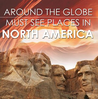Around The Globe – Must See Places in North America, Baby Professor