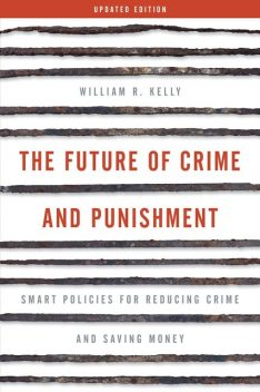 The Future of Crime and Punishment, William Kelly