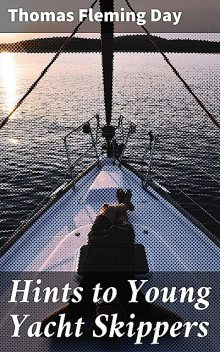 Hints to Young Yacht Skippers, Thomas Day