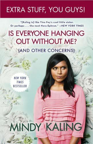 Is Everyone Hanging Out Without Me, Mindy Kaling