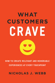 What Customers Crave, Nicholas J.Webb