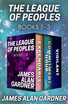 The League of Peoples Books 1–3, James Alan Gardner