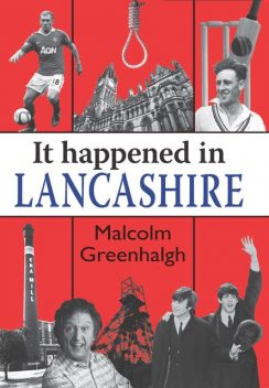 It Happened in Lancashire, Malcolm Greenhalgh