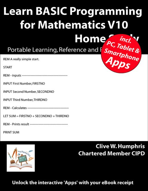 Learn Basic Programming for Mathematics V10, Clive W.Humphris