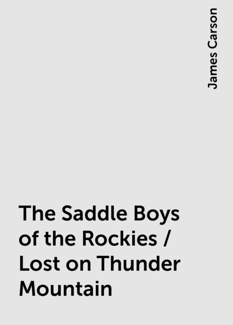 The Saddle Boys of the Rockies / Lost on Thunder Mountain, James Carson
