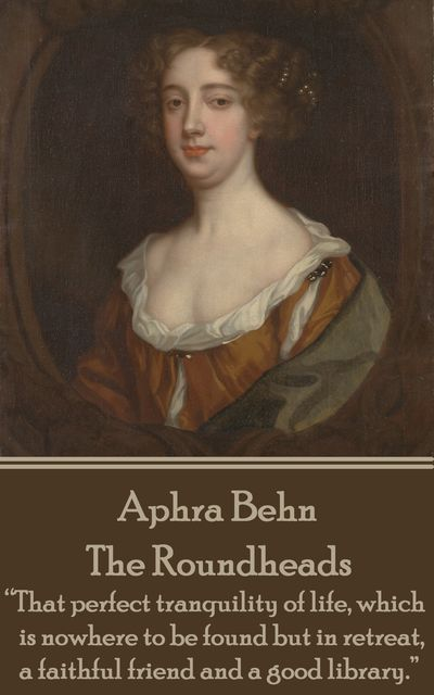 The Roundheads, Aphra Behn