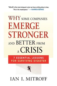 Why Some Companies Emerge Stronger and Better from a Crisis, Ian Mitroff