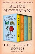 The Collected Novels Volume One, Alice Hoffman