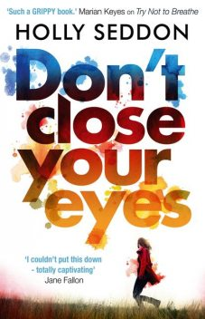 Don't Close Your Eyes, Holly Seddon